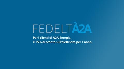 Fedeltà2A, l'offerta di A2A per i clienti che non sono ancora passati al mercato libero dell'energia